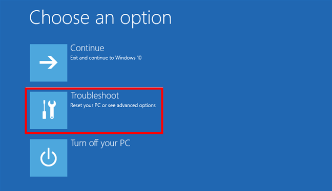 Choose Troubleshoot to get to the Windows 10 Safe Mode options