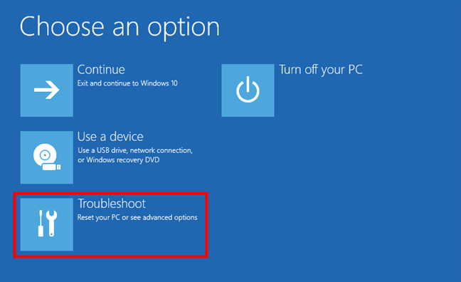Choose Troubleshoot to reach the Windows 10 Safe Mode options