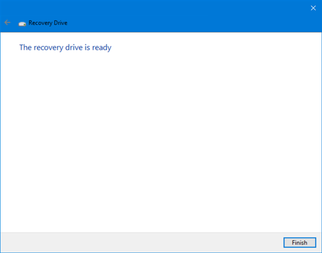 Click Finish when the recovery drive is ready