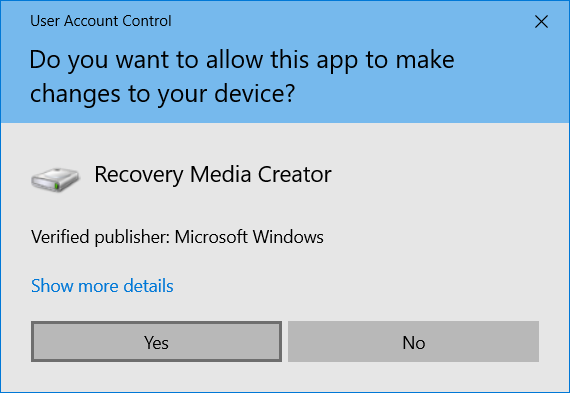In the UAC prompt, click Yes to run the Recovery Media Creator