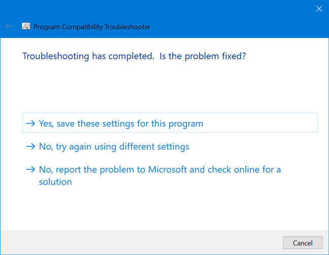 Let the troubleshooter know the status of your problem