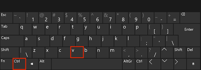 Press Ctrl and V simultaneously on your keyboard to paste
