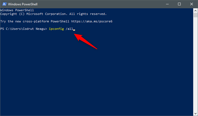 Running the ipconfig /all command in PowerShell or Command Prompt (cmd)