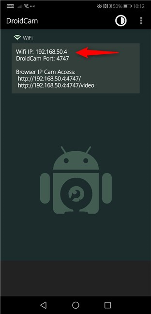 The IP address and the Port used by DroidCam