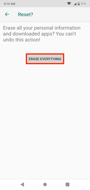 Press Erase everything to begin clearing data from your device