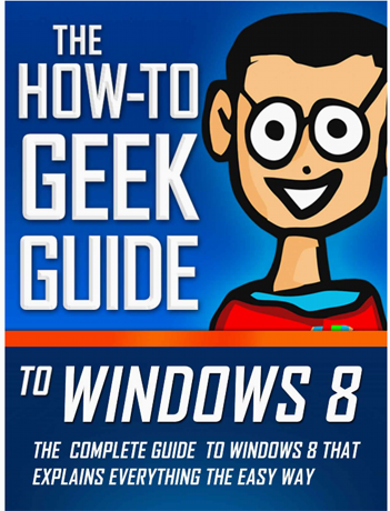 The How-To Geek Guide to Windows 8 - Book Review