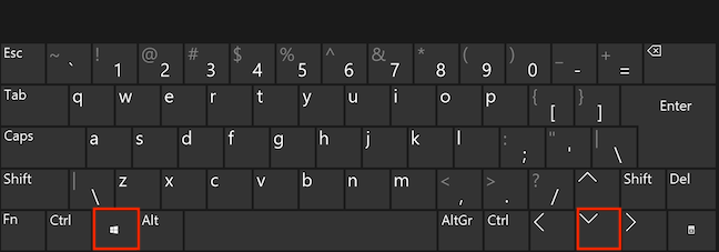 Press the Windows and Down arrow keys simultaneously
