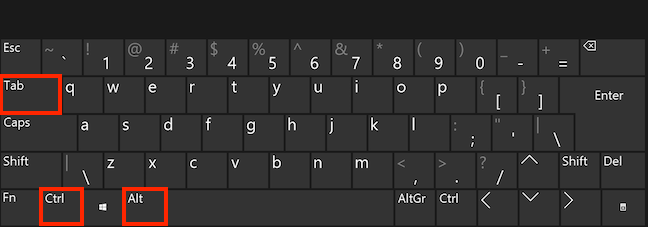 Press the Ctrl, Alt, and Tab keys simultaneously