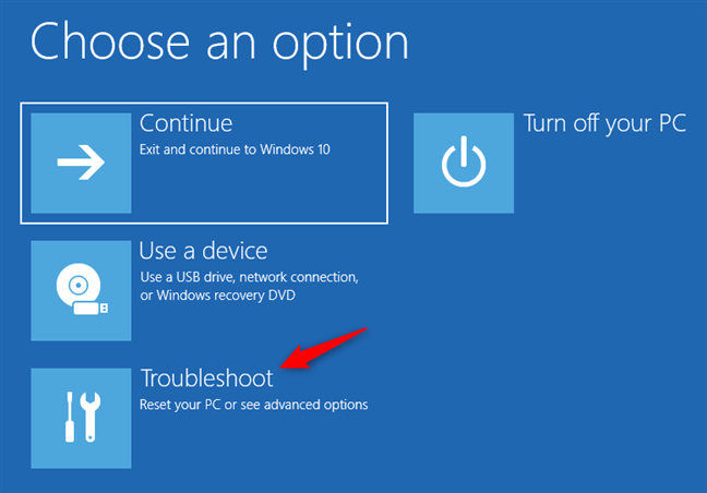 The troubleshoot button from the Choose an option screen