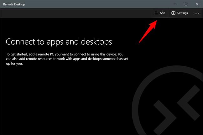 El botón Agregar de la aplicación Microsoft Remote Desktop