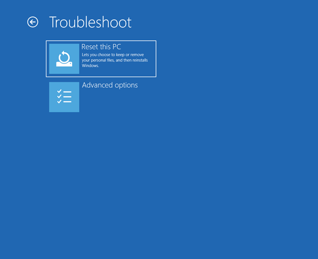 Choose Reset this PC from the Troubleshoot screen