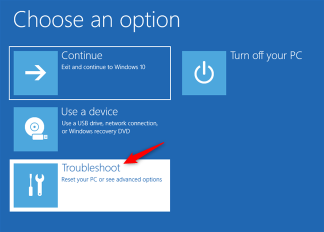 Troubleshoot: Reset your PC or see advanced options