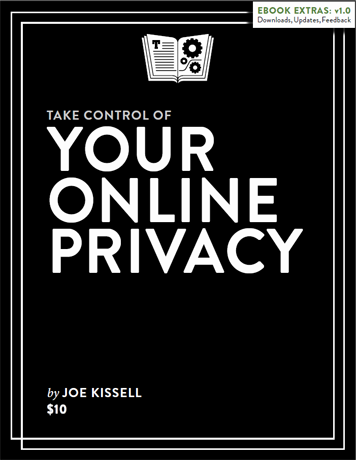 Take Control of your Online Privacy, book, review, Joe Kissell