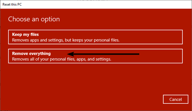 Choose Remove everything when resetting your PC