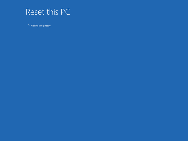 Wait while Windows 10 gets things ready for the reset procedure