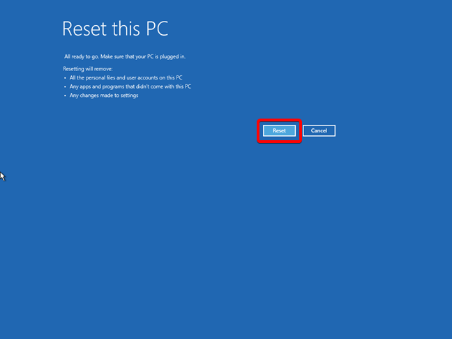 Start the resetting process