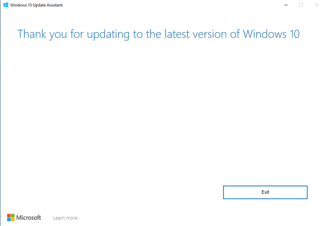 Press Exit to finish your work with the Windows 10 Update Assistant