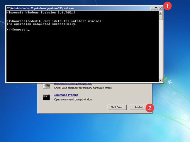 Close the Command Prompt and restart Windows 7