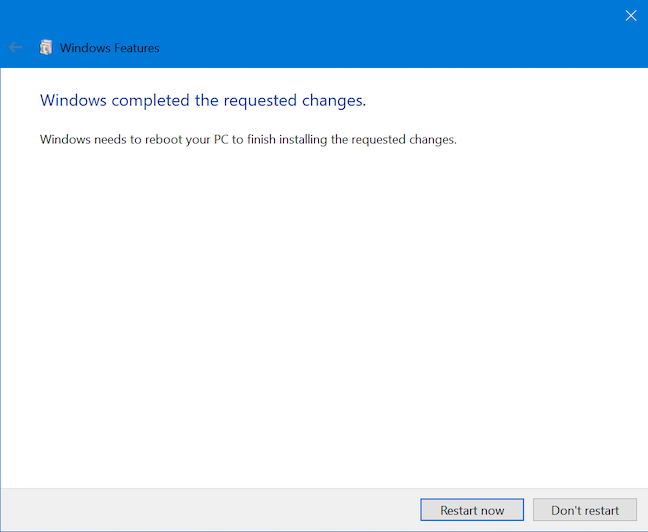 Restart your Windows 10 computer or device to apply the changes