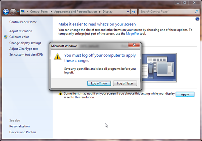 Log off to apply icon and text size changes in Windows 7