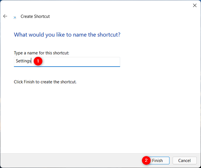 Finish creating your shortcut to Settings in Windows 11